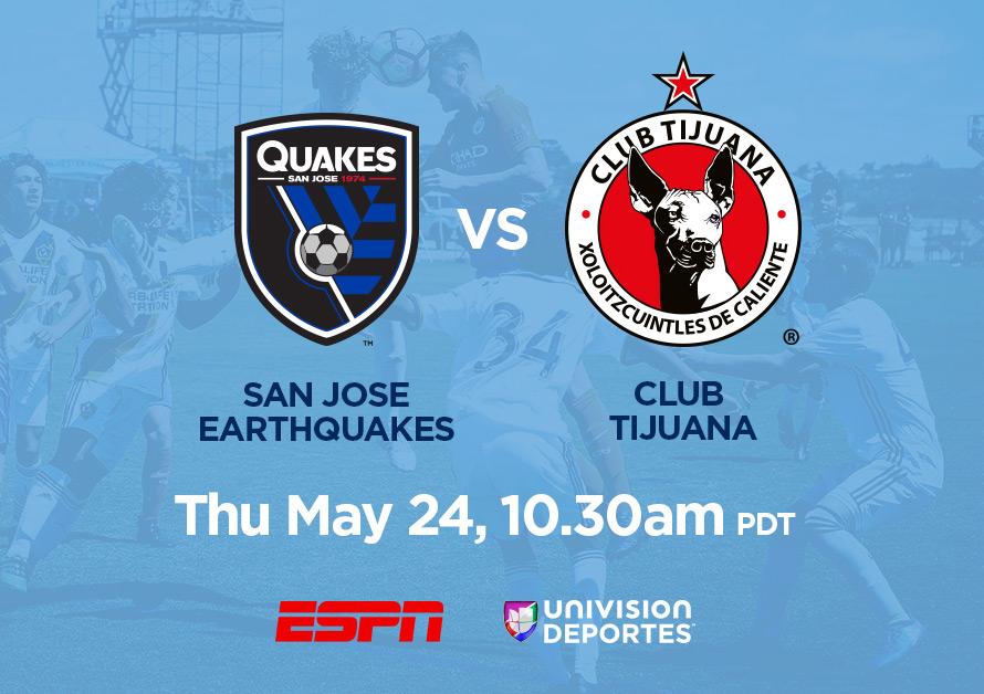 San Jose Earthquakes Under-14 vs. Xolos de Tijuana Under-14, May 24, 10:30am PDT