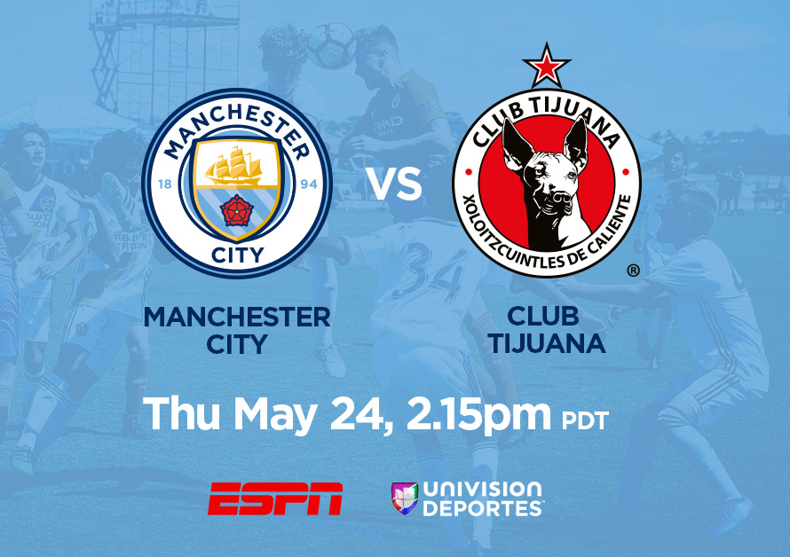 Manchester City Under-14 vs. Xolos de Tijuana Under-14, May 24, 2:15pm PDT
