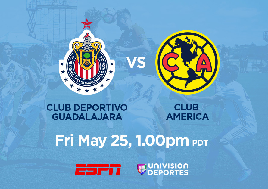 Chivas de Guadalajara Under-14 vs. Club America Under-14, May 25, 1pm PDT