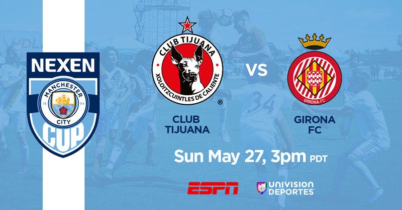 Semifinals Xolos vs Girona, Sun May 27 3pm